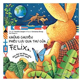 Những Chuyến Phiêu Lưu Qua Thư Của Felix - Chú Thỏ Bé Khám Phá Hành Tinh Xanh