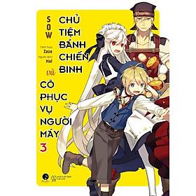 Sách - Chủ Tiệm Bánh Chiến Binh Và Cô Phục Vụ Người Máy (Tập 3) (tặng kèm bookmark)