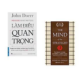 Combo 2 cuốn sách: Làm Điều Quan Trọng + Tư Duy Của Chiến Lược Gia - Nghệ Thuật Kinh Doanh Nhật Bản