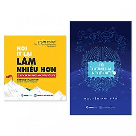 Combo 2 cuốn: Nói Ít Lại, Làm Nhiều Hơn + Tôi, Tương Lai Và Thế Giới