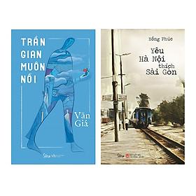 Combo Bút Ký Hay: Trần Gian Muôn Nỗi + Yêu Hà Nội thích Sài Gòn