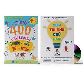 Combo 2 sách Tuyển tập 400 mẫu bài dịch Trung - Việt - Việt Trung hay nhất + Siêu trí nhớ chữ Hán tập 01 +  DVD quà tặng.