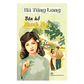 Bà Tùng Long - Bên Hồ Thanh Thủy