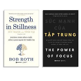 Combo Sách Tư Duy - Kỹ Năng Sống : Strength In Stillness - Sức Mạnh Của Tĩnh Tại + The Power Of Focus - Sức Mạnh Của Tập Trung