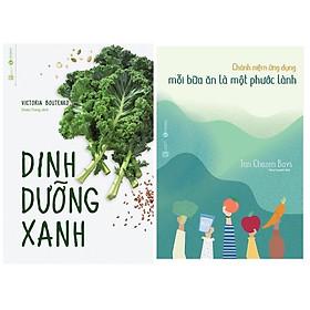 Combo 2 cuốn sách về kiến thức dinh dưỡng hay nhất : Dinh Dưỡng Xanh + Chánh Niệm Ứng Dụng - Mỗi Bữa Ăn Là Một Phước Lành (Tặng kèm Bookmark thiết kế AHA)