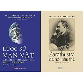 Combo Sách - Lược Sử Vạn Vật + Zarathustra Đã Nói Như Thế