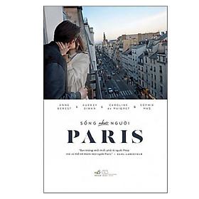 Sống Như Người Paris (Tái Bản)