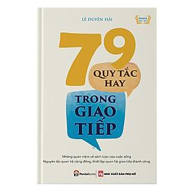 79 Quy Tắc Hay Trong Giao Tiếp (Tái Bản)