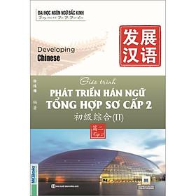 Giáo Trình Phát Triển Hán Ngữ Tổng Hợp Sơ Cấp 2 – Tập 2