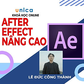 Khóa học DỰNG PHIM - After Effects nâng cao UNICA.VN