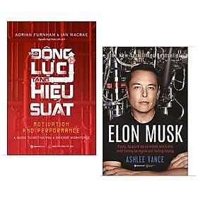 Combo 2 cuốn: Tạo Động Lực - Tăng Hiệu Suất + Elon Musk: Tesla, Spacex Và Sứ Mệnh Tìm Kiếm Một Tương Lai Ngoài Sức Tưởng Tượng / Bộ sách vừa truyền cảm hứng vừa mang lại lợi nhuận