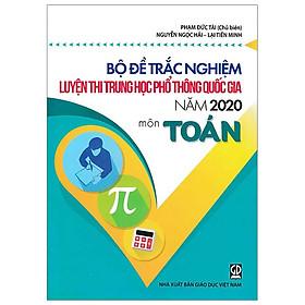 Bộ Đề Trắc Nghiệm Luyện Thi THPT Quốc Gia 2020 - Môn Toán