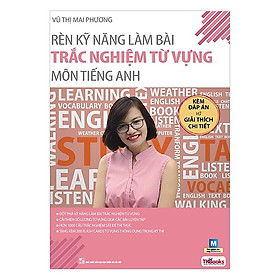 Rèn Kỹ Năng Làm Bài Trắc Nghiệm Từ Vựng Môn Tiếng Anh (Tặng Bookmark PL)