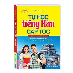 [MinJung - Tủ Sách Học Tiếng Hàn] Tự Học Tiếng Hàn Cấp Tốc (Kèm File Đĩa Nghe Sau Sách / Tặng Bookmark Green Life)