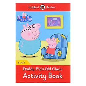Peppa Pig: Daddy Pig's Old Chair Activity Book- Ladybird Readers Level 1 (Paperback)