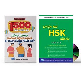 Combo 2 sách: 1500 Câu chém gió tiếng Trung thông dụng nhất + Luyện thi HSK cấp tốc - Cấp 1-2  (kèm CD)