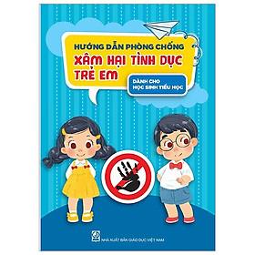 [Download Sách] Hướng Dẫn Phòng Chống Xâm Hại Tình Dục Trẻ Em (Dành Cho Học Sinh Tiểu Học)