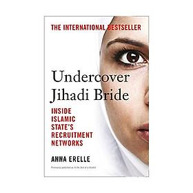 Undercover Jihadi Bride : Inside Islamic State's Recruitment Networks