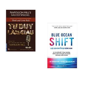 Combo 2 cuốn sách: Tư Duy Làm Giàu - Những bài nói chuyện bất hủ của Napoleon Hill + Blue ocean shift - Cuộc dich chuyển đại dương xanh