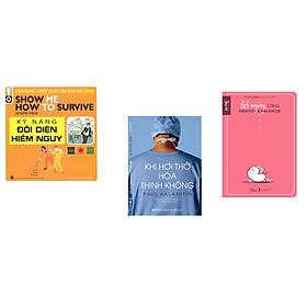 Combo 3 cuốn sách: Kỹ Năng Đối Diện Hiểm Nguy - Cẩm Nang Thiết Thực Cho Mọi Gia Đình + Khi Hơi Thở Hóa Thinh Không  + 66 Ngày Sống Healthy & Balanced