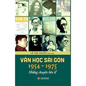 Văn Học Sài Gòn 1954 - 1975 (Những Chuyện Bên Lề)
