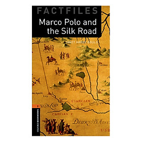 Oxford Bookworms Library (3 Ed.) 2: Marco Polo And The Silk Road Factfile