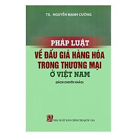 Pháp Luật Về Đấu Giá Hàng Hóa Trong Thương Mại Ở Việt Nam