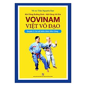 Khí Công Dưỡng Sinh - Nội Công Võ Gia - Vovinam Việt Võ Đạo - Quyển 2 : Cơ Sở Kiến Thức Khí Công