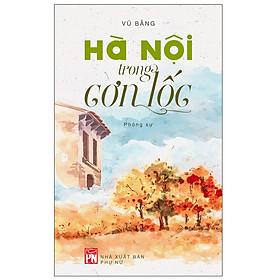 Hà Nội Trong Cơn Lốc (Tái Bản 2018)