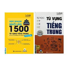 Combo Học Nhanh Nhớ Lâu 1500 Từ Vựng Tiếng Trung,Tự Học Từ Vựng Tiếng Trung Theo Chủ Đề (Tái bản đổi bìa)