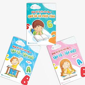 Combo (Bộ 3 cuốn): Cùng bé tự tin vào lớp 1 (Chữ số - Tập tô)