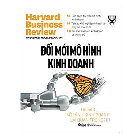 Harvard Business Review On Business Model Innovation:  Đổi Mới Mô Hình Kinh Doanh