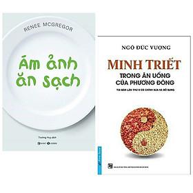 [Download sách] Combo 2 cuốn : Ám Ảnh Ăn Sạch + Minh Triết Trong Ăn Uống Của Phương Đông ( Bộ sách về kiến thức trong ăn uống )