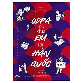 Oppa Ơi, Đưa Em Tới Hàn Quốc