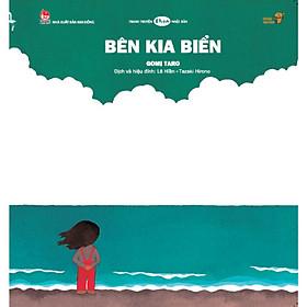 Bên kia biển - Gomi Taro -  Tranh truyện Ehon Nhật Bản cho trẻ từ 3-6 tuổi.