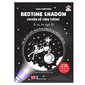 Sách Tương Tác - Sách Chiếu Bóng - Bedtime Shadow – Truyện Kể Trên Tường - À Ơi, Bé Ngủ Đi!