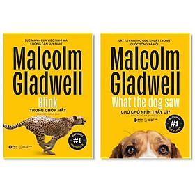 Combo Sách Của Malcolm Gladwell : Trong Chớp Mắt - Blink + Chú Chó Nhìn Thấy Gì? - What The Dog Saw (Tái Bản Đổi Bìa 2020)
