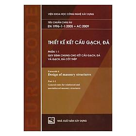 Thiết Kế Kết Cấu Gạch, Đá - Phần 1-1: Quy Định Chung Cho Kết Cấu Gạch, Đá Và Gạch, Đá Cốt Thép (Tiêu Chuẩn Châu Âu EN 1996-1-1:2005 + AC:2009)