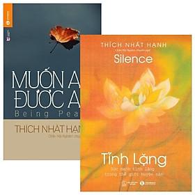 Combo Muốn An Được An + Tĩnh Lặng - Sức Mạnh Tĩnh Lặng Trong Thế Giới Huyền Ảo (Bộ 2 Cuốn)