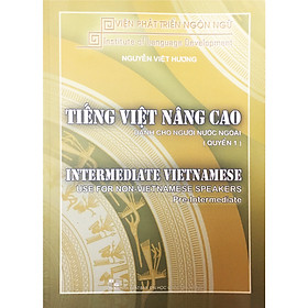 Tiếng Việt Nâng Cao Dành Cho Người Nước Ngoài Quyển 1