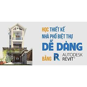 Khóa học CNTT - Học thiết kế Nhà phố Biệt thự dễ dàng bằng Revit UNICA.VN