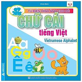 Từ Điển Hình Ảnh Cho Bé - Chữ Cái Tiếng Việt
