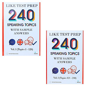 240 Speaking Topics With Sample Answers - Vol 1 + Vol 2 (Topics 1 - 240)