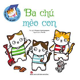 Sách Lật Giở - Cổ Tích Mèo Cải Biên : Ba Chú Mèo Con