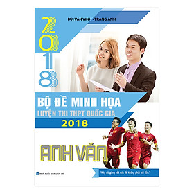 Bộ Đề Minh Họa Luyện Thi THPT QG 2018 Anh Văn