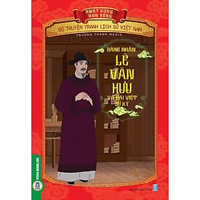 Bộ Truyện Tranh Lịch Sử Việt Nam - Khát Vọng Non Sông: Bảng Nhãn Lê Văn Hưu Và Đại Việt Sử Ký