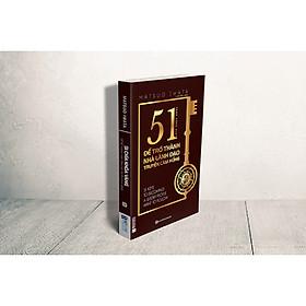 51 chìa khóa vàng để trở thành nhà lãnh đạo truyền cảm hứng ( Tặng BookMark)