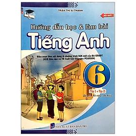 Hướng Dẫn Học Và Làm Bài Tiếng Anh 6 (Tập 1+2)