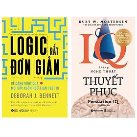 Combo Sách : Logic Rất Đơn Giản - Dễ Dàng Vượt Qua Mọi Bẫy Ngôn Ngữ Và Bài Test IQ + IQ Trong Nghệ Thuật Thuyết Phục