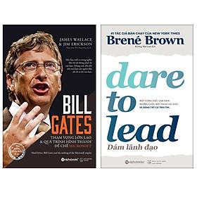Combo Sách : Dare To Lead - Dám Lãnh Đạo + Bill Gates: Tham Vọng Lớn Lao Và Quá Trình Hình Thành Đế Chế Microsoft
